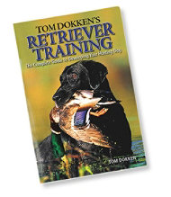 Tom Dokken's Retriever Training Guide